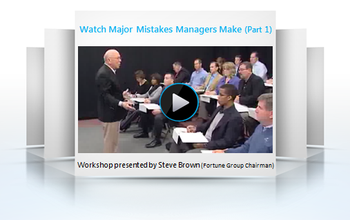 Major Mistakes Managers Make - Listen to sample content from a live sales management workshop, Steve Brown, Chairman Fortune Group